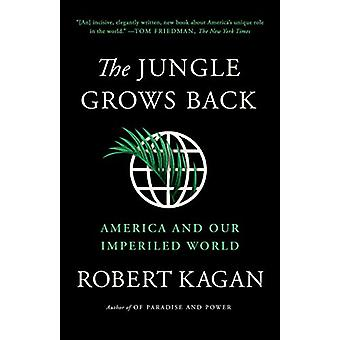 The Jungle Grows Back by Robert Kagan - 9780525563570 Book
