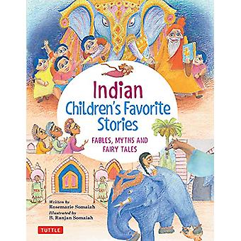 Indian Children's Favorite Stories - Fables - Myths and Fairy Tales by