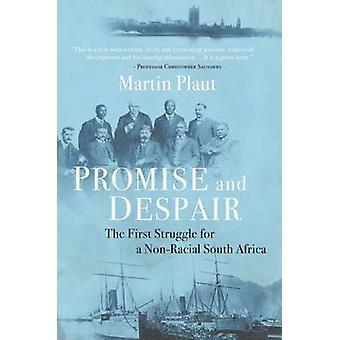 Löfte och förtvivlan - första kampen för ett icke-rasistiska Sydafrika