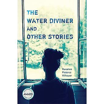 The Water Diviner and Other Stories von Ruvanee Pietersz Vilhauer - 97