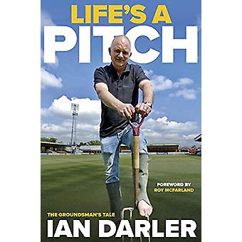 Life's a Pitch - A Groundsman's Tale by Ian Darler - 9781782813842 Bo