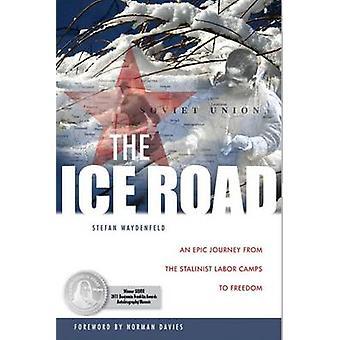 طريق الجليد-رحلة ملحمية من معسكرات العمل الستالينية لإطلاق سراح