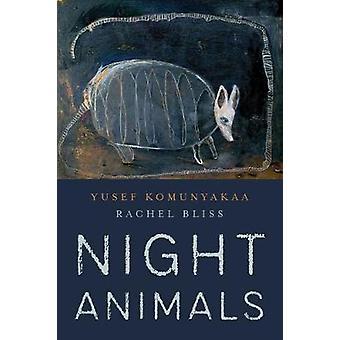 Night Animals by Yusef Komunyakaa - 9781946448583 Book