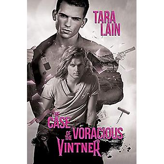 The Case of the Voracious Vintner by Tara Lain - 9781641081382 Book