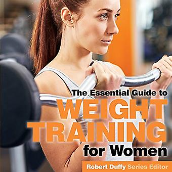 Weight Training for Women - The Essential Guide by Robert Duffy - 9781