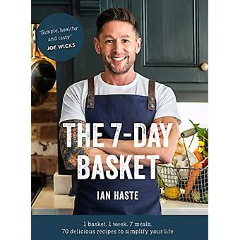 The 7-Day Basket - The no-waste cookbook that everyone is talking abou