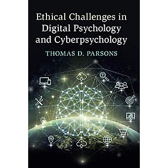 Ethical Challenges in Digital Psychology and Cyberpsychology by Thoma