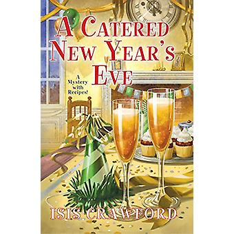 A Catered New Year's Eve by Isis Crawford - 9781496714992 Book