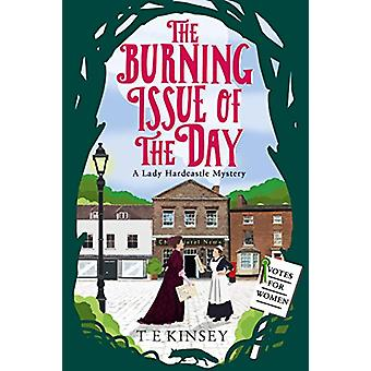 The Burning Issue of the Day by T. E. Kinsey - 9781542041157 Book
