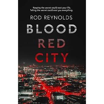 Blood Red City by Rod Reynolds - 9781913193249 Book