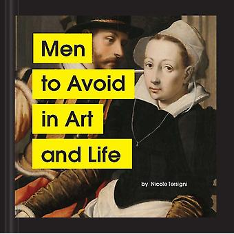 Men to Avoid in Art and Life by Tersigni & Nicole
