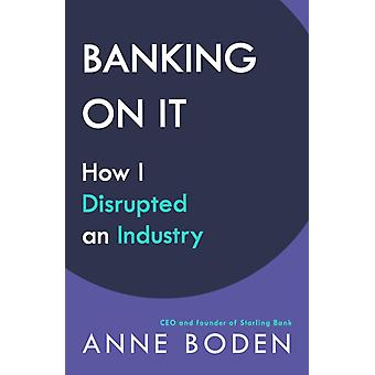 BANKING ON IT by Boden & Anne