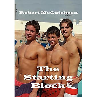 The Starting Block by Robert McCutcheon - 9780979044915 Book