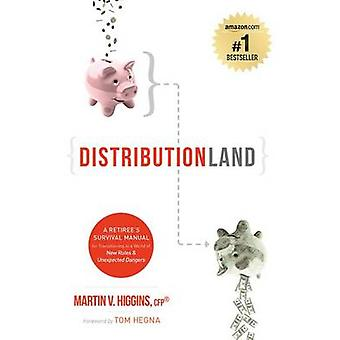 Distributionland - A Retiree's Survival Manual for Transitioning to a