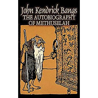 The Autobiography of Methuselah by John Kendrick Bangs - Fiction - Fa