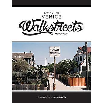 Saving the Venice Walkstreets - 1990-1993 by Sandy Bleifer - 978173307