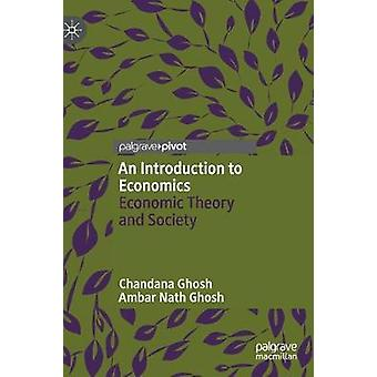 An Introduction to Economics - Economic Theory and Society by Chandana
