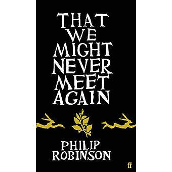 That We Might Never Meet Again von Philip Robinson