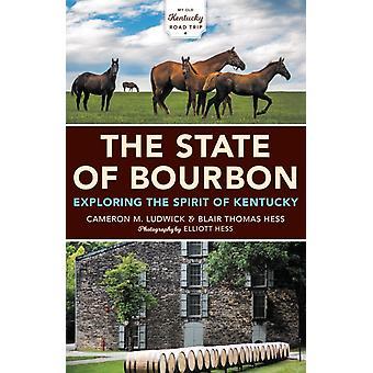 The State of Bourbon by Cameron M. LudwickBlair Thomas Hess
