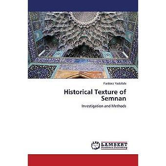 Historical Texture of Semnan by Yadollahi Fariborz - 9783659553950 Bo