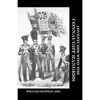 ADVENTURES WITH THE CONNAUGHT RANGERS 18091814 by Grattan & William