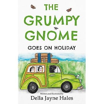 The Grumpy Gnome Goes on Holiday by Della Hales