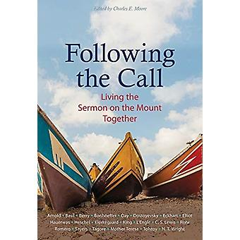 Following the Call by Eberhard ArnoldDietrich BonhoefferDr. Martin Luther KingC. S. LewisWendell BerryDorothy DayLeo TolstoyN. T. WrightRichard Rohr