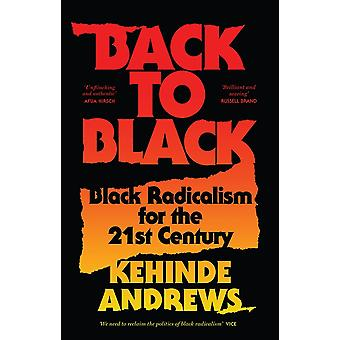 Back to Black Retelling Black Radicalism for the 21st Century Blackness in Britain