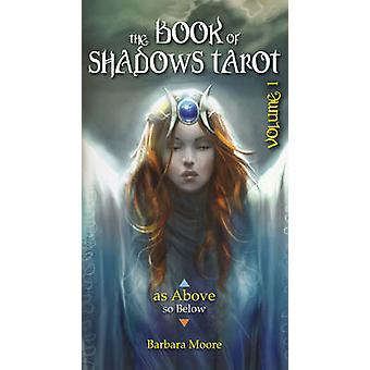 The Book of Shadows Tarot by Barbara Moore