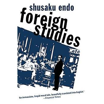 Foreign Studies (New edition) by Shusaku Endo - 9780720612264 Book