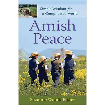 Amish pokoju - proste mądrości dla skomplikowanych świata przez Suzanne Woods F