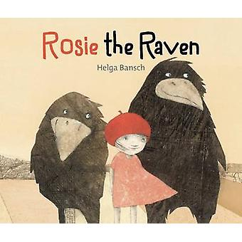 Rosie the Raven by Helga Bansch - 9781554518340 Book