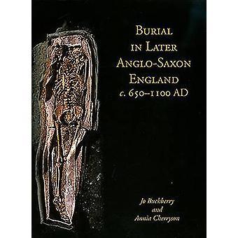 Begravning i senare anglosaxiska England - c.650-1100 AD av Annia Cherryso