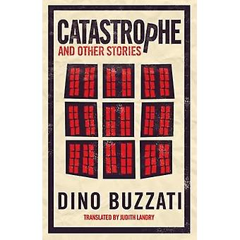 Catastrophe and Other Stories by Dino Buzzati - 9781847497369 Book