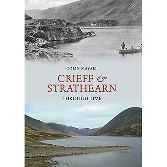 Crieff and Strathearn Through Time by Colin Mayall - 9781848682795 Bo