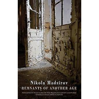 Remnants of Another Age by Nikola Madzirov - Peggy Reid - Graham W. R