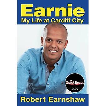 した Earnie - ロバート ・ アーンショウ - 9781908192967 Bo によってカーディフ都市で私の人生