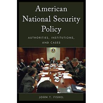 Amerikansk National sikkerhed politik - myndigheder - institutioner- og C