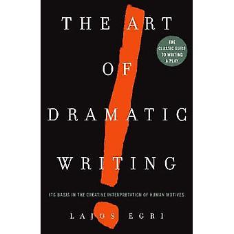 Kunsten at dramatiske skrivning - sit grundlag i den kreative fortolkning