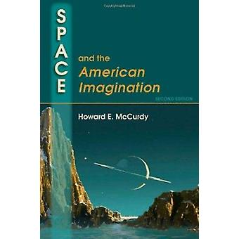 Space and the American Imagination (2nd Revised edition) by Howard E.