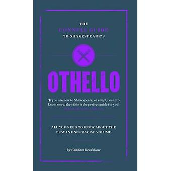 The Connell Guide to Shakespeare's  -Othello - by Graham Bradshaw - Jol
