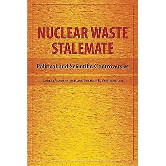 Impasse des déchets nucléaire - les controverses politiques et scientifiques par l'office récepteur