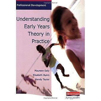 Förstå tidiga år teorin i praktiken: en lättillgänglig översikt över stora barn utvecklingsteorier (Heinemann Professional Development)