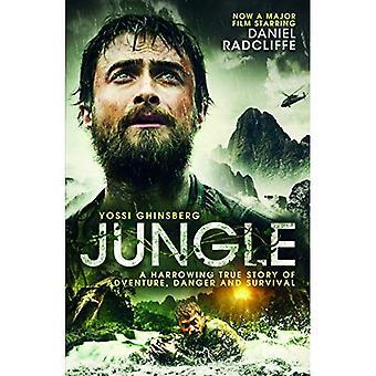 Jungle: Une histoire vraie poignante d'aventure, de Danger et de survie