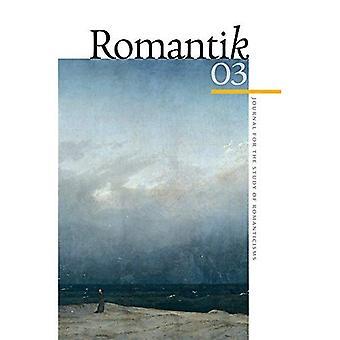 Romantik 03 (Romantik: Journal for studier av Romanticisms)