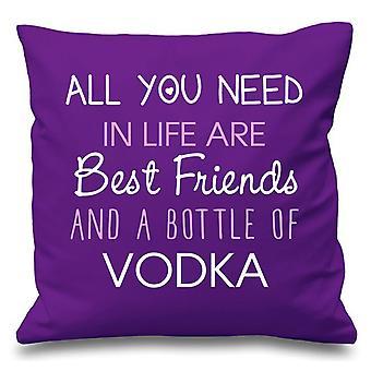 Housse de coussin violet tout ce que vous avez besoin dans la vie sont meilleures amies et une bouteille de Vodka 16