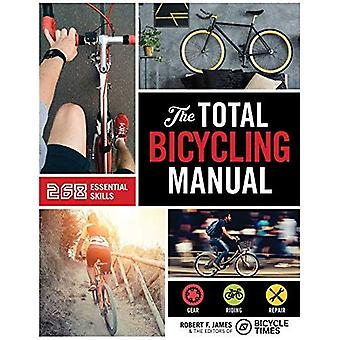 Total Bicycling Manual: 301� Tips for Two-Wheeled Fun (Total Manuals)