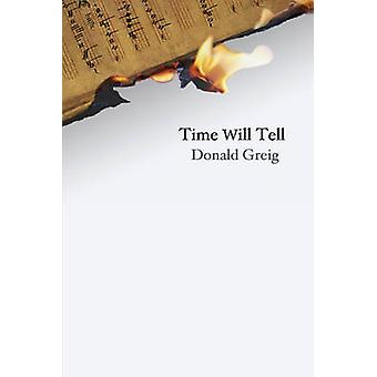 Time Will Tell by Greig & Donald