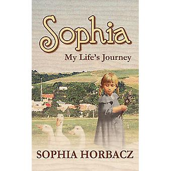Sophia My Lifes Journey by Horbacz & Sophia