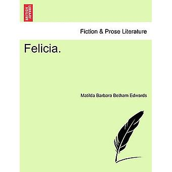 Felicia. by Edwards & Matilda Barbara Betham